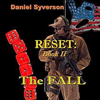 The Fall     Reset, Book 2              Written by:                                                                                                                                 Daniel Syverson                               Narrated by:                                                                                                                                 David Leland Horton                      Length: 11 hrs and 1 min     Not rated yet     Overall 0.0