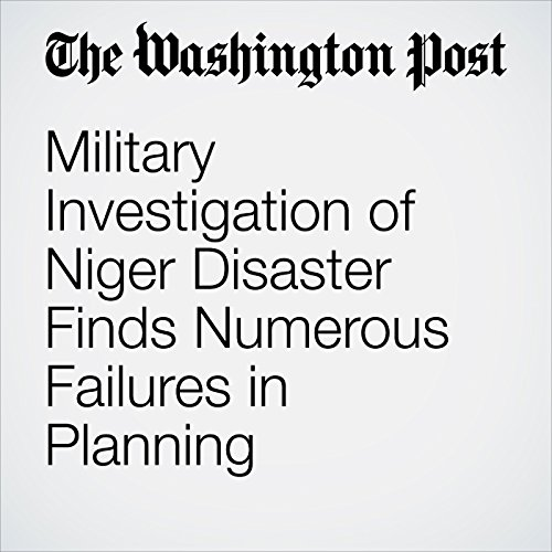 Military Investigation of Niger Disaster Finds Numerous Failures in Planning copertina