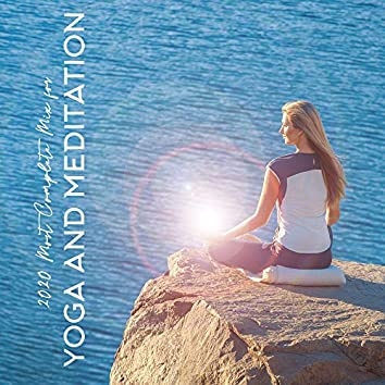 2020 Most Complete Mix for Yoga and Meditation: 15 Fresh Deep Ambient Tracks