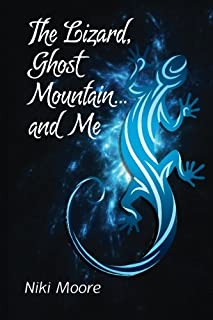 The Lizard, Ghost Mountain, and Me