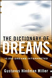 The Dictionary of Dreams: 10,000 Dreams Interpreted by Gustavus Hindman Miller