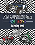 Coloring Book For Boys ATV & Offroad Cars – Over 30 coloring pages to Color and Enjoy: Off-road vehicles for kids aged 6 – 12. (XtremSports Coloring)