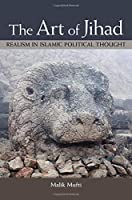 The Art of Jihad: Realism in Islamic Political Thought