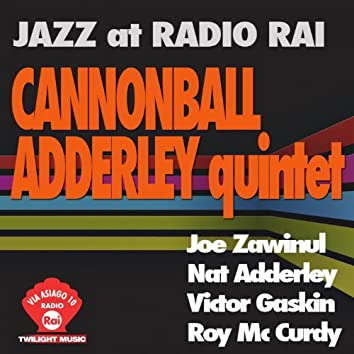 Jazz At Radio Rai: Cannonball Adderley Quintet (Via Asiago 10)