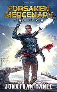 Traitor: A Near Future Thriller (Forsaken Mercenary)