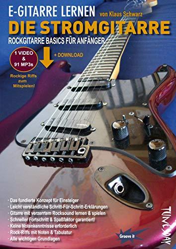 E-Gitarre lernen - die Stromgitarre - Rockgitarre Basics für Anfänger - mit MP3 Download (+ Bonus Video)