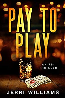 Pay To Play (FBI Philadelphia Corruption Squad Book 1) by [Jerri Williams]
