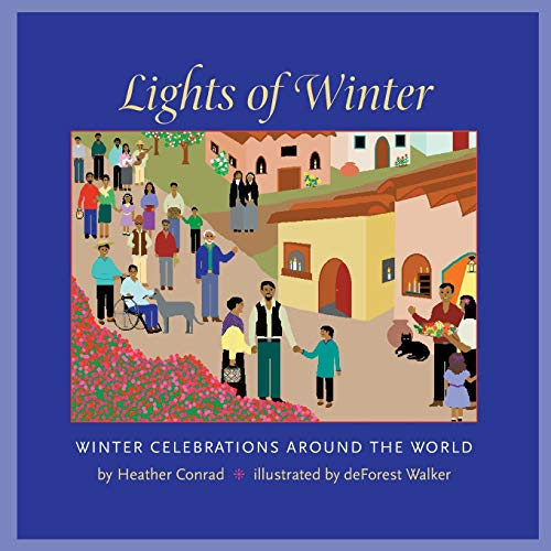 Compare Textbook Prices for Lights of Winter: Winter Celebrations around the World Illustrated Edition ISBN 9780971242524 by Conrad, Heather,Walker, DeForest