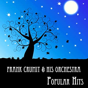 Frank Crumit & His Orchestra, Popular Hits
