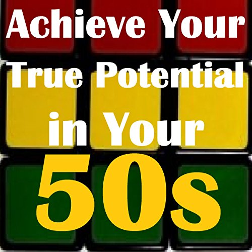 Achieve Your True Potential in Your 50s - Self-improvement Hypnosis cover art