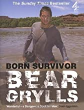 Born Survivor: Bear Grylls by Grylls, Bear (2007)