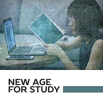 New Age for Study – New Age Music for Learning, Calm Down, Relax & Keep Focus on the Task