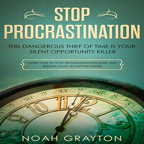Stop Procrastination: This Dangerous Thief of Time Is Your Silent Opportunity Killer cover art