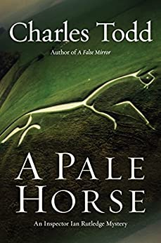 A Pale Horse: A Novel of Suspense (Inspector Ian Rutledge Book 10) by [Charles Todd]