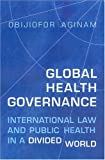 Global Health Governance: International Law and Public Health in a Divided World (Heritage)