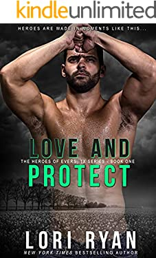 Love and Protect: A Small Town, High Stakes Romance (Heroes of Evers, TX Book 1)