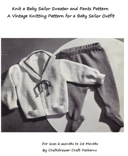 Knit a Baby Sailor Outfit - Vintage Knitting Pattern for Baby Sailor Cardigan and Leggings (English Edition)