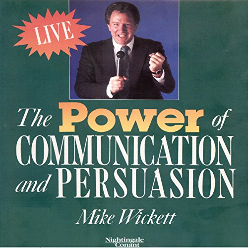 The Power of Communication and Persuasion audiobook cover art