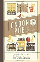 A London Pub for Every Occasion: 161 of the Usual and Unusual by Herb Lester Associates Limited(2014-05-01)