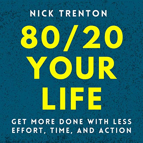 80/20 Your Life: Get More Done with Less Effort, Time, and Action cover art