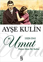 Umut: Hayat Akan Bir Sudur - 1928 - 1941 (Turkish Edition)