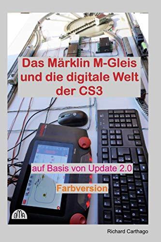 Das Märklin M-Gleis und die digitale Welt der CS3 Farbversion: auf Basis von Update 2.0