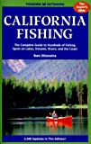 California Fishing: The Complete Guide to Hundreds of Fishing Spots on Lakes, Streams, Rivers and the Coast (4th ed)