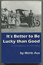 it's better to be lucky than good