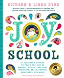 Joy School: 22 Children's Stories to Teach the Joys of Honesty, Family, Your Body, the Earth, Goals, Sharing, Uniqueness, and More!