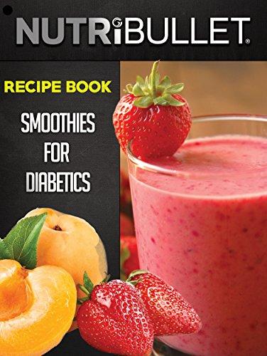 Amazon Com Nutribullet Recipe Book Smoothies For Diabetics