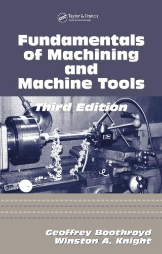 Fundamentals of Metal Machining and Machine Tools (CRC Mechanical Engineering)