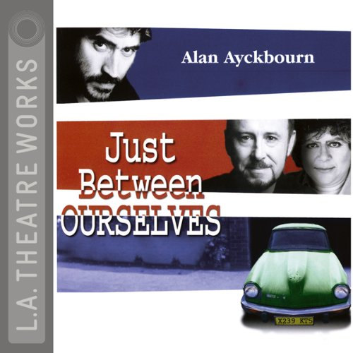 Just Between Ourselves                   Written by:                                                                                                                                 Alan Ayckbourn                               Narrated by:                                                                                                                                 Alfred Molina,                                                                                        Miriam Margolyes,                                                                                        Judy Geeson,                                    Length: 1 hr and 31 mins     Not rated yet     Overall 0.0