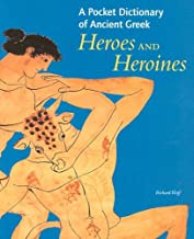A Pocket Dictionary of Ancient Greek Heroes and Heroines