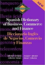 Routledge Spanish Dictionary of Business, Commerce and Finance Diccionario Ingles de Negocios, Comercio y Finanzas: Spanish-English/English-Spanish (Routledge Bilingual Specialist Dictionaries)
