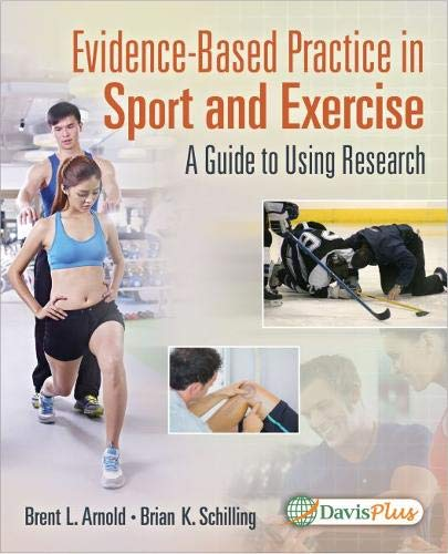 Compare Textbook Prices for Evidence-Based Practice in Sport and Exercise: A Practitioner's Guide to Using Research: A Practitioner's Guide to Using Research First Edition ISBN 9780803640283 by Arnold PhD  ATC  FNATA, Brent L.,Schilling PhD  CSCS, Brian