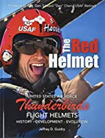 The Red Helmet: USAF Thunderbirds Flight Helmets
