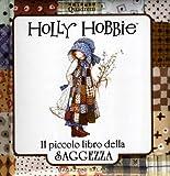 Holly Hobbie. Il piccolo libro della saggezza...