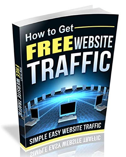 Website traffic Booster, How to Get Free Website Traffic (English Edition)
