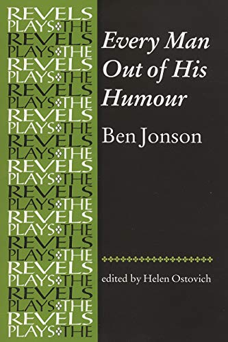 Every Man Out of His Humour: Ben Jonson (The Revels Plays)