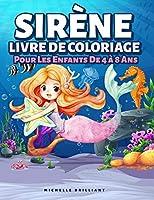 Sirène Livre De Coloriage Pour Les Enfants De 4 à 8 Ans: 50 images avec des scénarios marins qui divertiront les enfants et les impliqueront dans des activités créatives et relaxantes