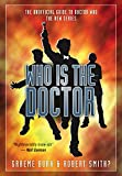 Who Is the Doctor: The Unofficial Guide to Doctor Who: The New Series (Who Is the Doctor Series) (English Edition)