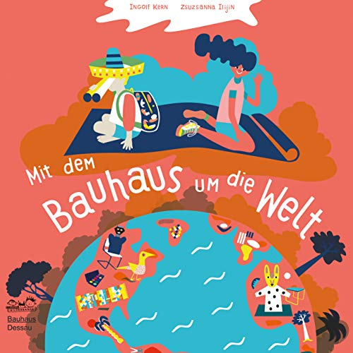 Mit dem Bauhaus um die Welt: Folge den Spuren berühmter Bauhäusler