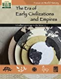 Focus on World History: The Era of Early Civilizations & Empires
