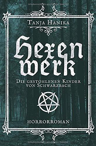 Hexenwerk: Die gestohlenen Kinder von Schwarzbach