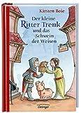 Der kleine Ritter Trenk: und das Schwein der Weisen