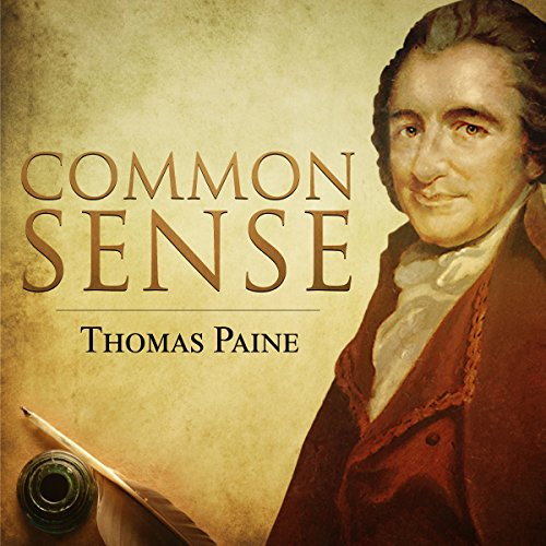 Common Sense                   By:                                                                                                                                 Thomas Paine                               Narrated by:                                                                                                                                 Kevin Kollins                      Length: 2 hrs and 3 mins     10 ratings     Overall 4.7