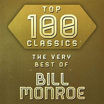 Top 100 Classics - The Very Best of Bill Monroe