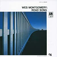 Road Song by WES MONTGOMERY (2011-06-28)