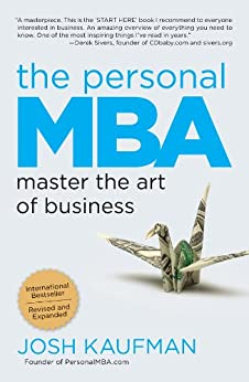 The Personal MBA: Master the Art of Business by [Josh Kaufman]