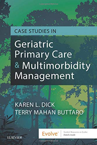 Compare Textbook Prices for Case Studies in Geriatric Primary Care & Multimorbidity Management 1 Edition ISBN 9780323479981 by Dick PhD  GNP-BC  FAANP  FNAP, Karen,Buttaro PhD  AGPCNP-BC  FAANP  FNAP, Terry Mahan